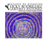 Escuela de Actuación de Vicky Rodríguez y Gustavo Antunez